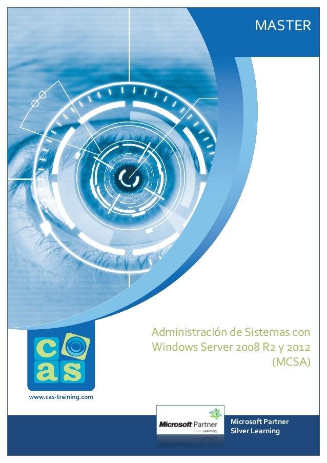 MASTER  Administración de Sistemas con Windows Server 2008 R2 y 2012 (MCSA)  Microsoft Partner Silver Learning