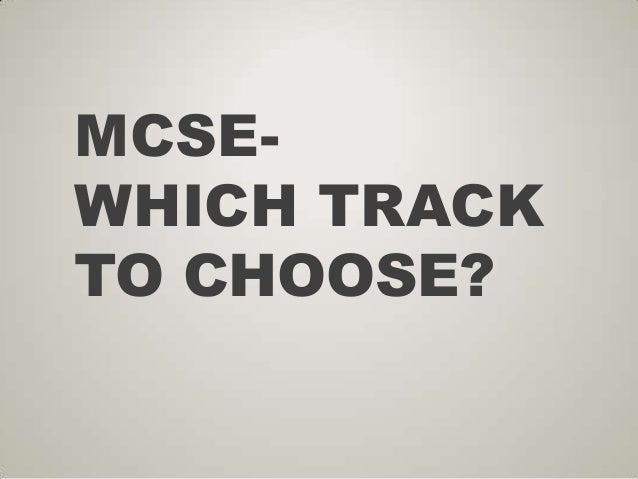 MCSEWHICH TRACK TO CHOOSE?