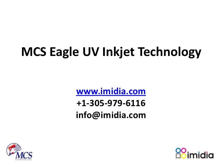 MCS Eagle UV inkjet technology