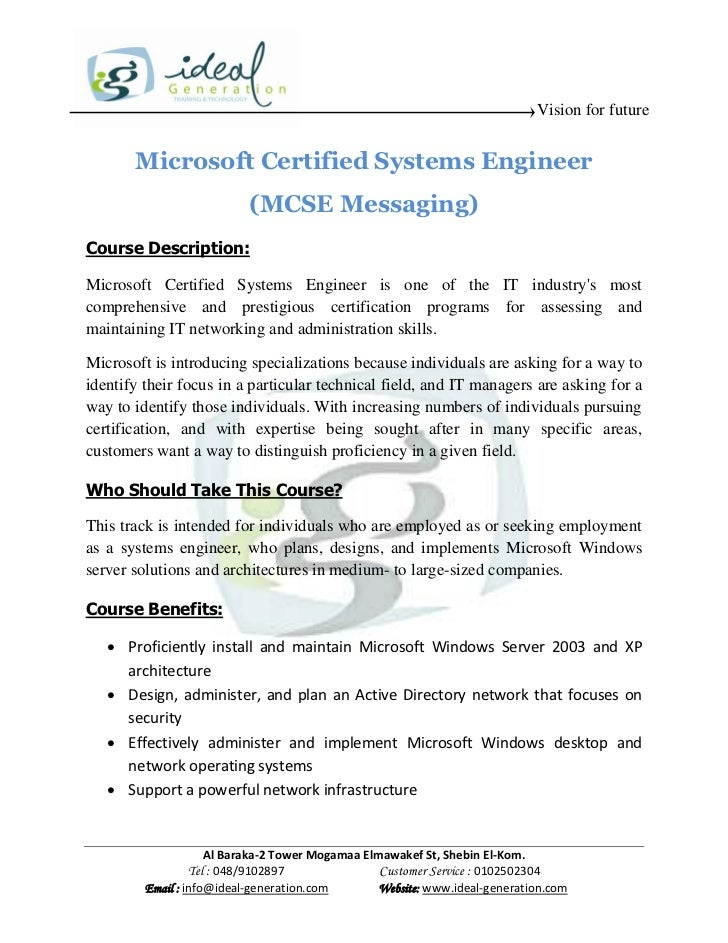 Vision for future       Microsoft Certified Systems Engineer                           (MCSE Messaging)Course Description:...