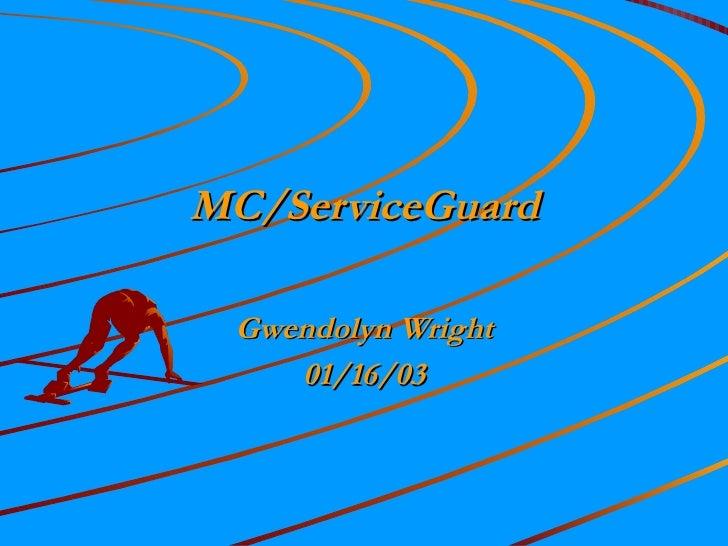 MC/ServiceGuard Gwendolyn Wright 01/16/03