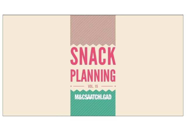 MCSAATCHI SNACK PLANNING VOL.15