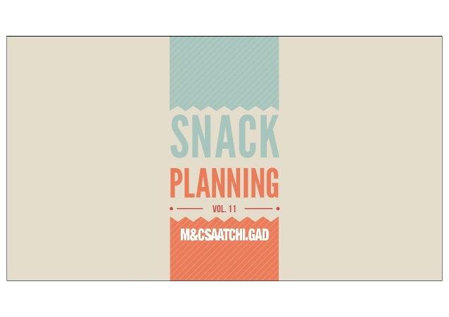 M&CSAATCHI.GAD Snack Planning Vol.11