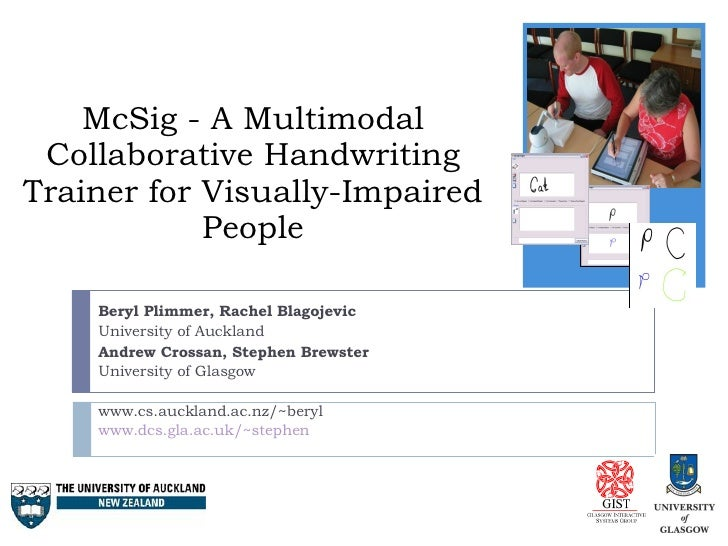 McSig - A Multimodal Collaborative Handwriting Trainer for Visually-Impaired People Beryl Plimmer, Rachel Blagojevic Unive...