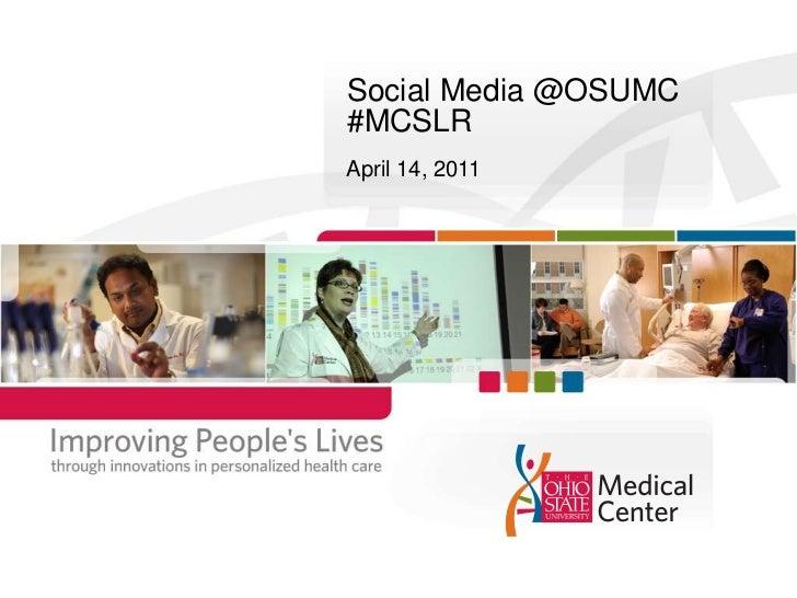 Social Media @OSUMC#MCSLR<br />April 14, 2011<br />
