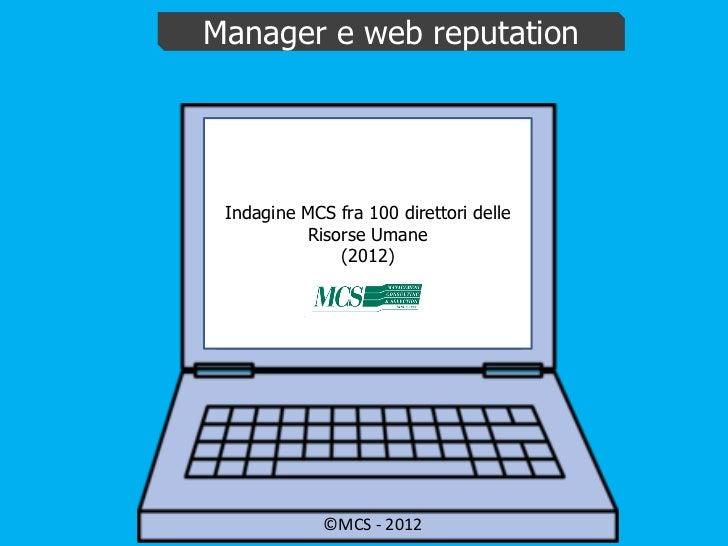Manager e web reputation Indagine MCS fra 100 direttori delle           Risorse Umane               (2012)             ©MC...