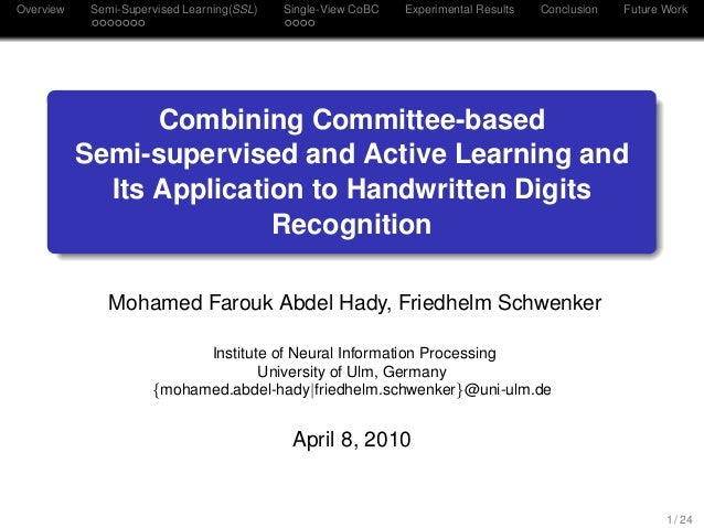 Overview Semi-Supervised Learning(SSL) Single-View CoBC Experimental Results Conclusion Future Work Combining Committee-ba...
