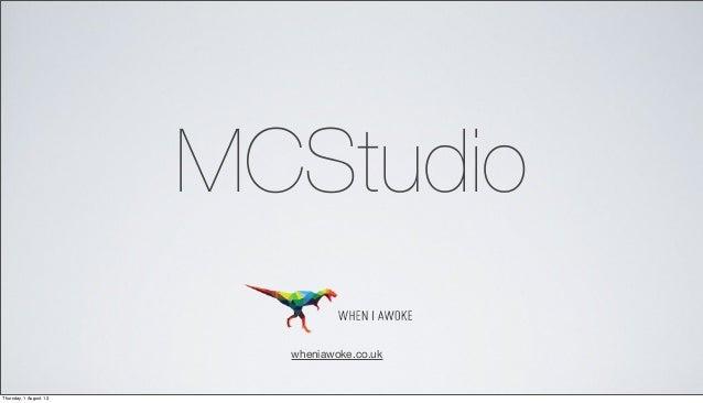 MCStudio wheniawoke.co.uk Thursday, 1 August, 13