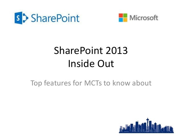 SharePoint 2013 Inside Out Top features for MCTs to know about