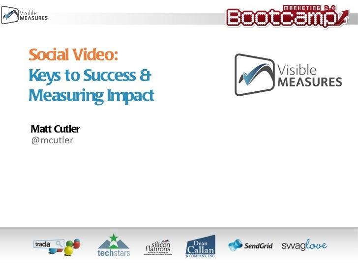 Video Measurement by Matt  Cutler [Metrics Marketing Bootcamp]