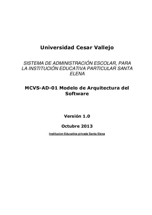 Universidad Cesar Vallejo SISTEMA DE ADMINISTRACIÓN ESCOLAR, PARA LA INSTITUCIÓN EDUCATIVA PARTICULAR SANTA ELENA MCVS-AD-...