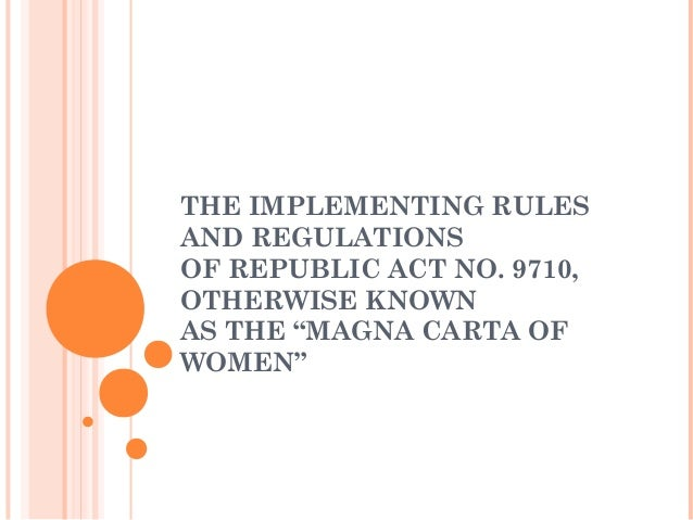 "THE IMPLEMENTING RULES AND REGULATIONS OF REPUBLIC ACT NO. 9710, OTHERWISE KNOWN AS THE ""MAGNA CARTA OF WOMEN"""