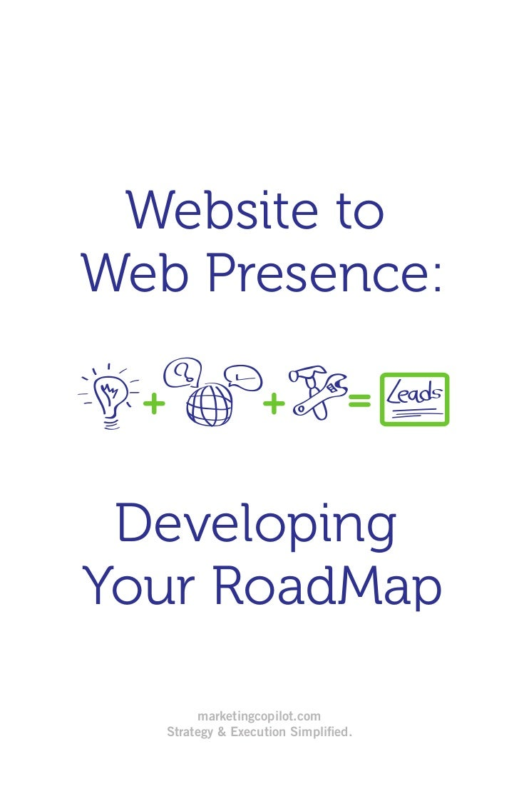 Website toWeb Presence: DevelopingYour RoadMap         marketingcopilot.com   Strategy & Execution Simplified.