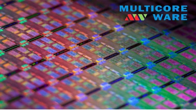 MulticoreWare Inc - Accelerating Video and Imaging Applications