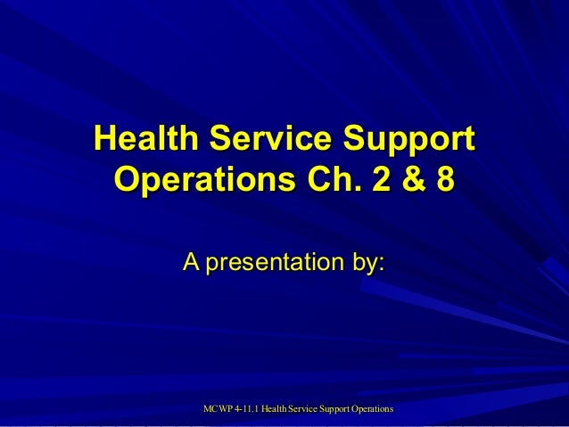 MCWP 4-11.1 Health Service Support OperationsMCWP 4-11.1 Health Service Support Operations Health Service SupportHealth Se...