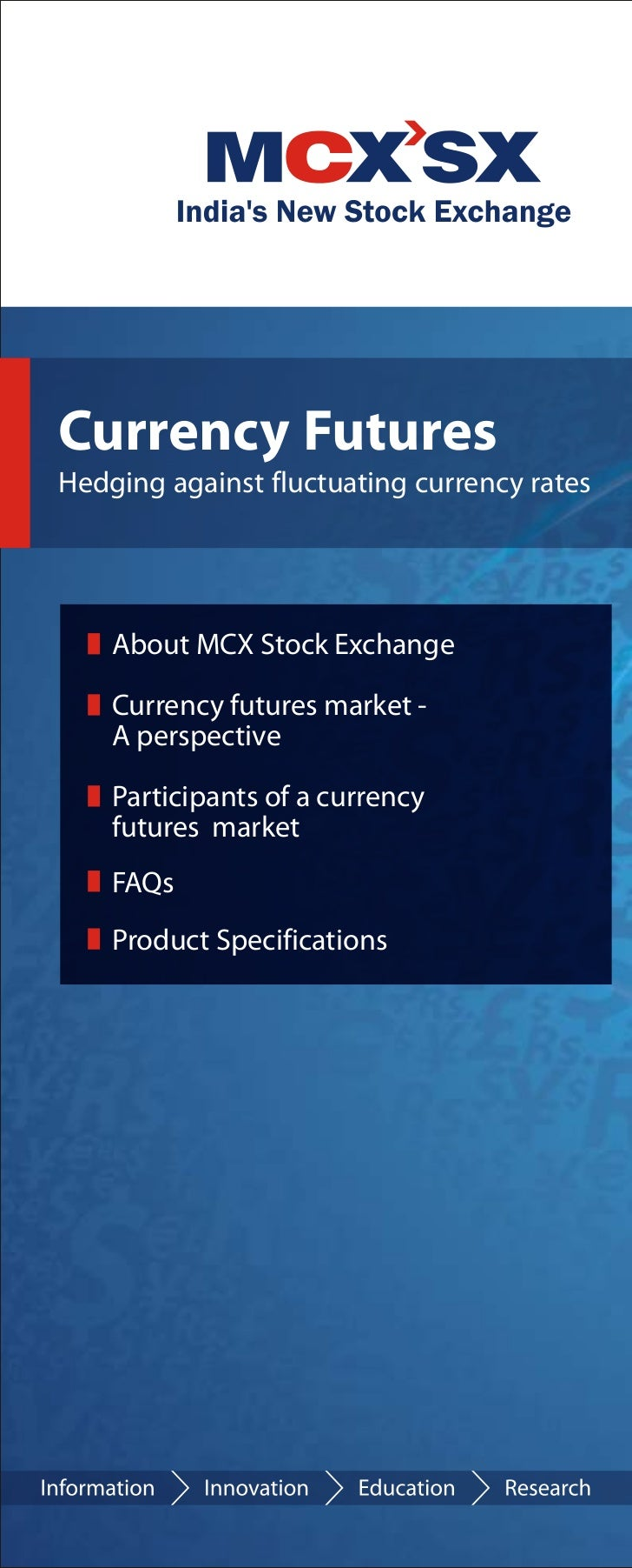Currency FuturesHedging against fluctuating currency rates    About MCX Stock Exchange    Currency futures market -    A p...
