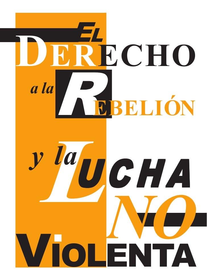 EL DERECHO A LA REBELIÓN Y LA LUCHA NO-VIOLENTA            EL D ERECHO    R a la         EBELIÓN     LNO y la        UCHA ...