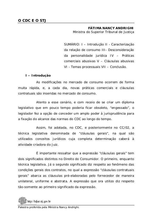 O CDC E O STJ FÁTIMA NANCY ANDRIGHI Ministra do Superior Tribunal de Justiça  SUMÁRIO: I – Introdução II - Caracterização ...