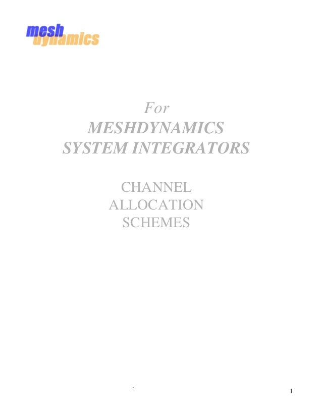 For   MESHDYNAMICSSYSTEM INTEGRATORS     CHANNEL    ALLOCATION     SCHEMES      -                     1