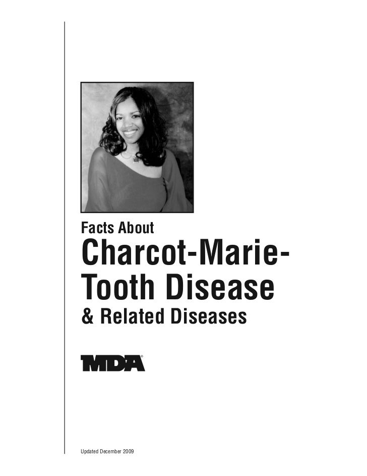 Facts AboutCharcot-Marie-Tooth Disease& Related DiseasesUpdated December 2009