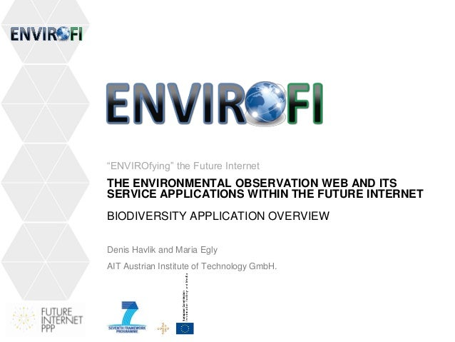 THE ENVIRONMENTAL OBSERVATION WEB AND ITS SERVICE APPLICATIONS WITHIN THE FUTURE INTERNET BIODIVERSITY APPLICATION OVERVIE...