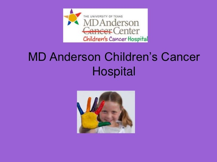 "MD Anderson Children""s Cancer          Hospital"