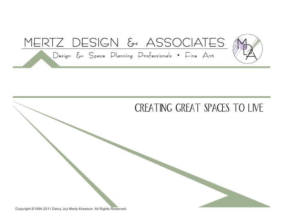 MERTZ DESIGN & ASSOCIATES                                                              M                     Design & Spac...