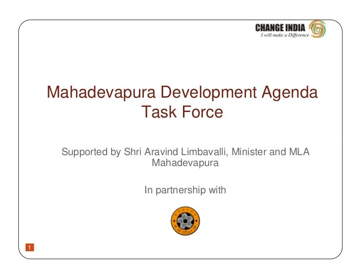 Mahadevapura Development Agenda              Task Force     Supported by Shri Aravind Limbavalli, Minister and MLA        ...