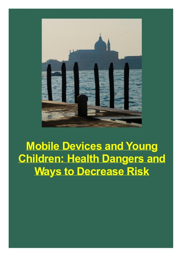 Mobile Devices and Young Children: Health Dangers and Ways to Decrease Risk