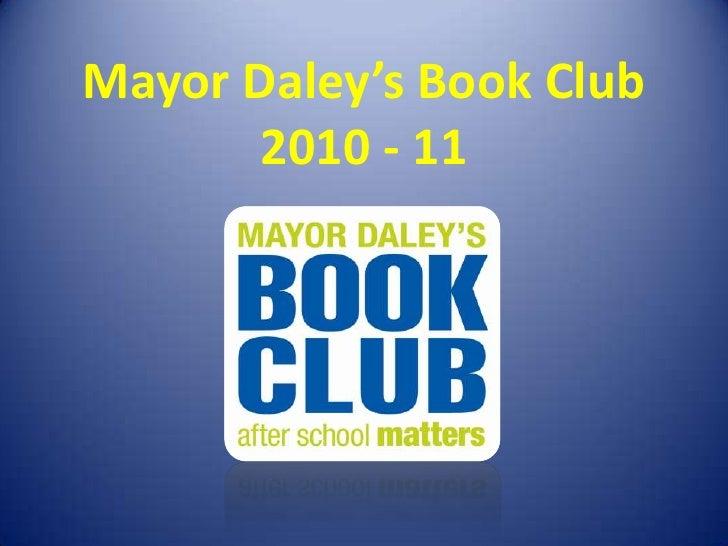 Mayor Daley's Book Club2010 - 11<br />