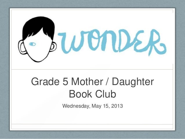 Grade 5 Mother / DaughterBook ClubWednesday, May 15, 2013