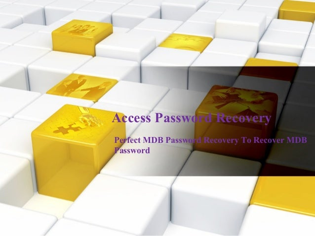 Access Password RecoveryPerfect MDB Password Recovery To Recover MDBPassword