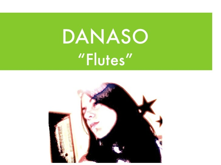 "DANASO  ""Flutes"""