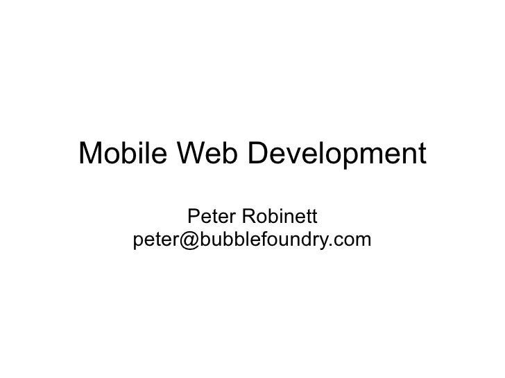 Mobile Web Development Peter Robinett [email_address]