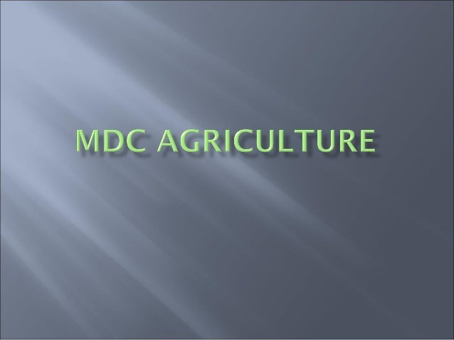 Commercial agriculture, found in moredeveloped countries is the production of       food for sale off the farm