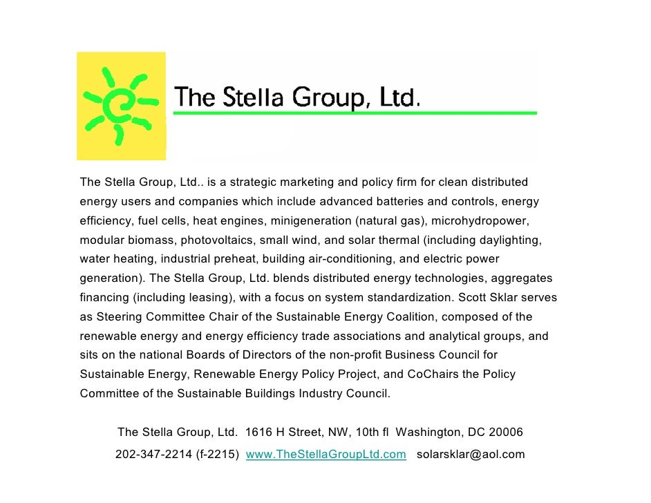 The Stella Group, Ltd.. is a strategic marketing and policy firm for clean distributed energy users and companies which in...