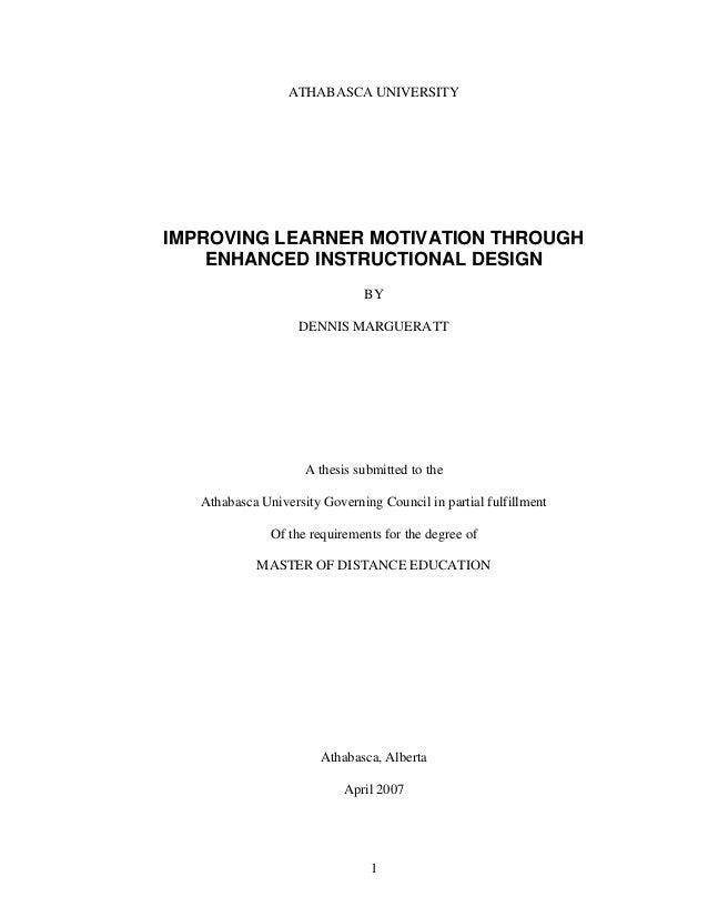 ATHABASCA UNIVERSITYIMPROVING LEARNER MOTIVATION THROUGH    ENHANCED INSTRUCTIONAL DESIGN                               BY...