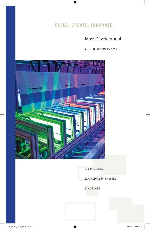 B uild . C r e at e . in n o vat e .                     MassDevelopment                    annual report FY 2007         ...