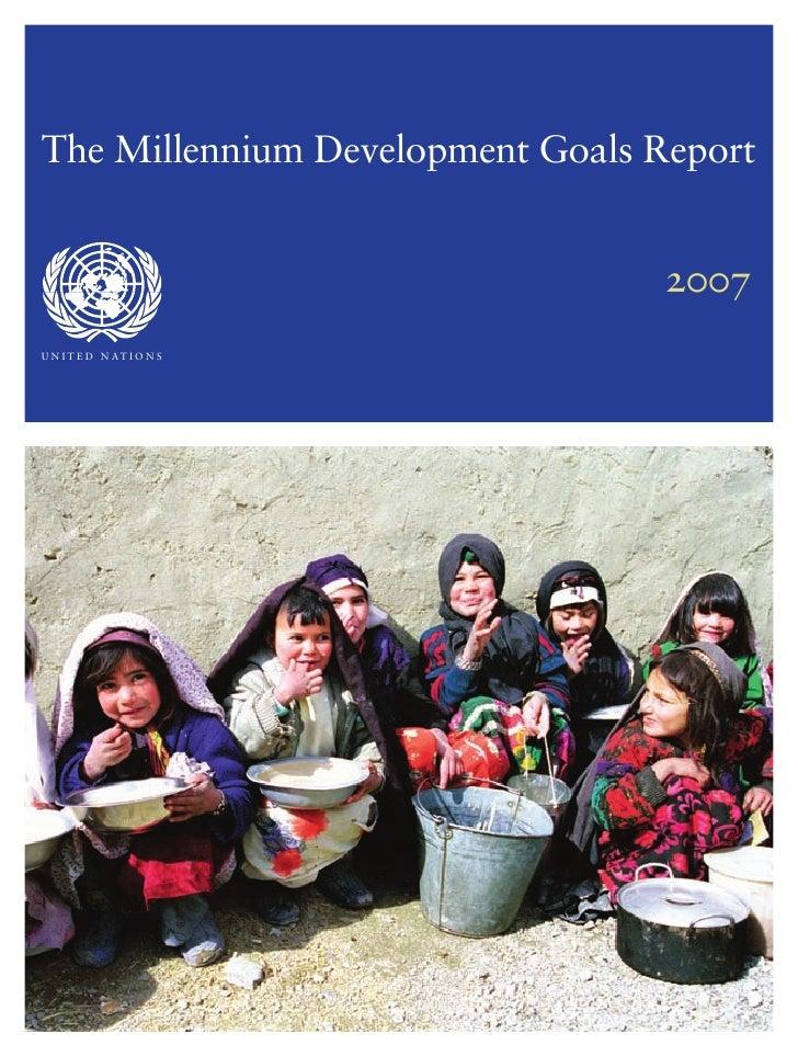 The Millennium Development Goals Report                                     2007 U N I T E D N AT I O N S