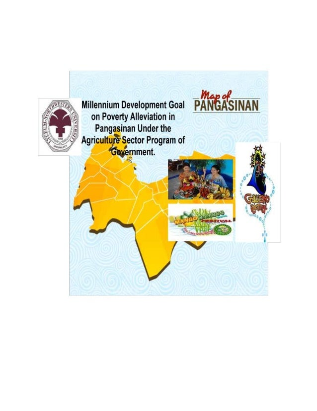 MILLENIUM DEVELOPMENT GOAL ON POVERTY ALLEVIATION IN      PANGASINAN: AGRICULTURE SECTOR PROGRAM                __________...