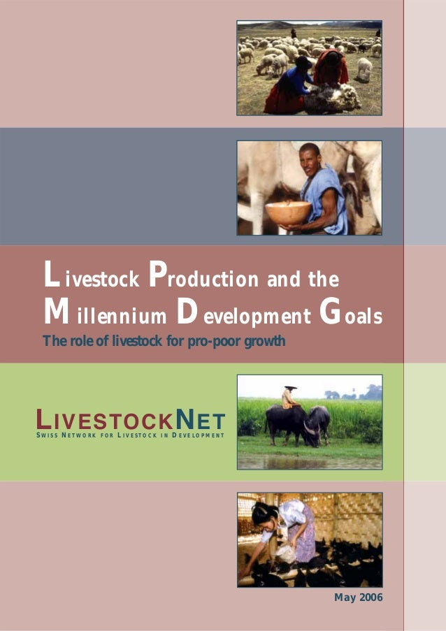 L ivestock Production and the M illennium Development Goals The role of livestock for pro-poor growthL IVESTOCK N ETSWISS ...