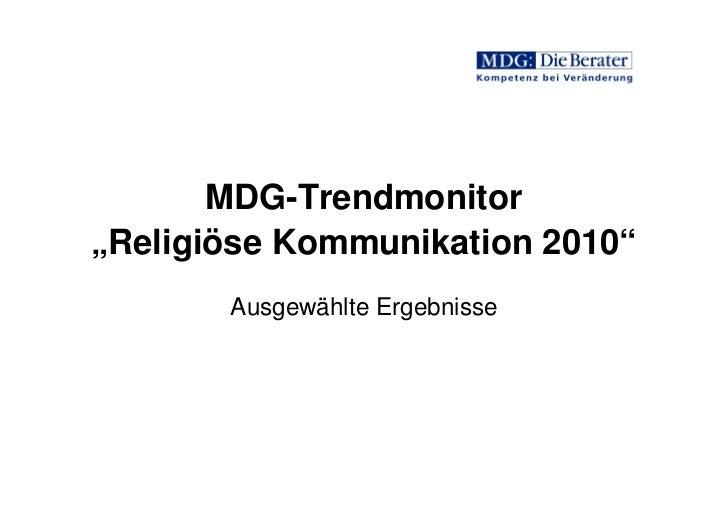 """MDG-Trendmonitor""""Religiöse Kommunikation 2010""""       Ausgewählte Ergebnisse"""