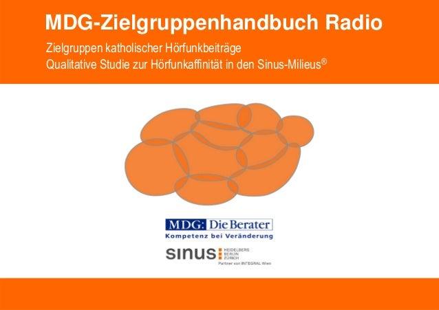 MDG-Zielgruppenhandbuch Radio  Zielgruppen katholischer Hörfunkbeiträge  Qualitative Studie zur Hörfunkaffinität in den Si...