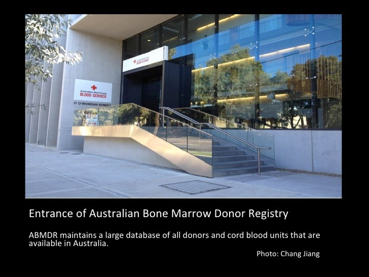 Entrance	  of	  Australian	  Bone	  Marrow	  Donor	  Registry	  	  ABMDR	  maintains	  a	  large	  database	  of	  all	  d...