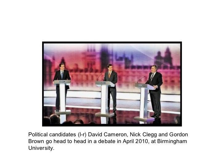 Political candidates (l-r) David Cameron, Nick Clegg and Gordon Brown go head to head in a debate in April 2010, at Birmin...