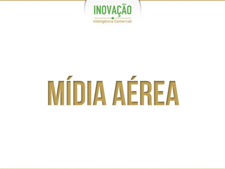 Mídia Aérea - INOVAÇÃO - Inteligência Comercial
