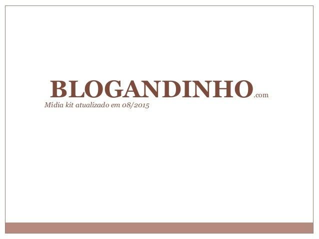 Mídia kit atualizado em 08/2015 BLOGANDINHO.com