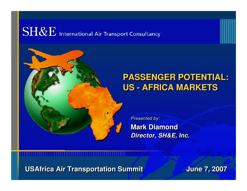 PASSENGER POTENTIAL:                             US - AFRICA MARKETS                                 Presented by:        ...