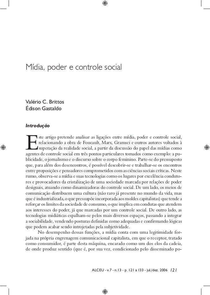Mídia, poder e controle socialValério C. BrittosÉdison GastaldoIntroduçãoE       ste artigo pretende analisar as ligações ...