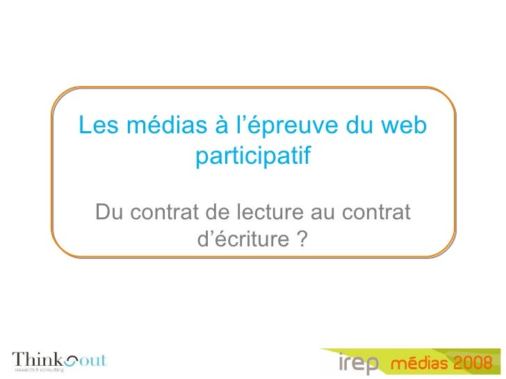 Les médias à l'épreuve du web participatif Du contrat de lecture au contrat d'écriture?